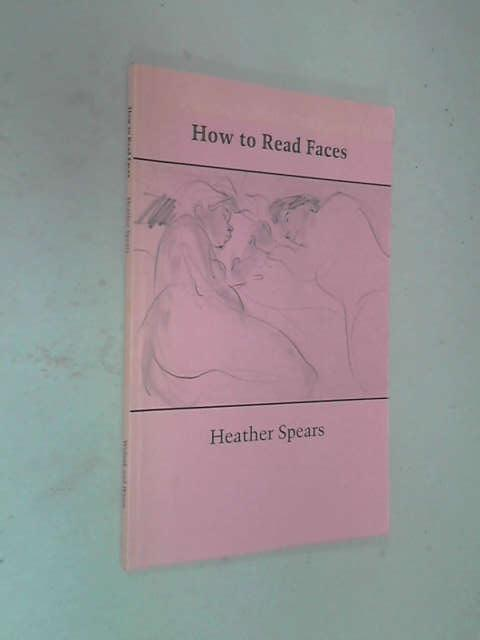How to Read Faces, Heather Spears