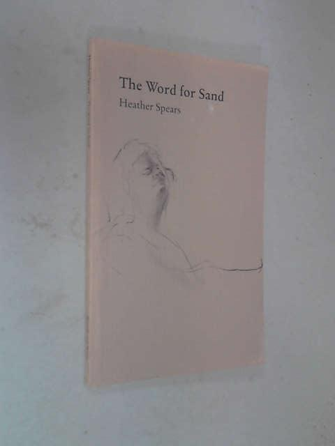 The Word for Sand, Heather Spears