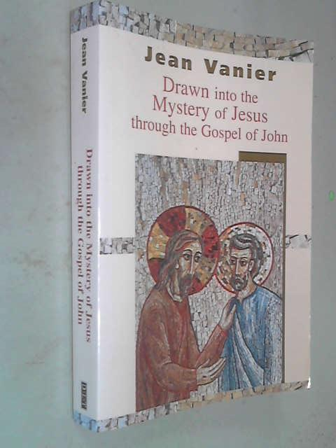 Drawn into the Mystery of Jesus Through the Gospel of John, Jean Vanier