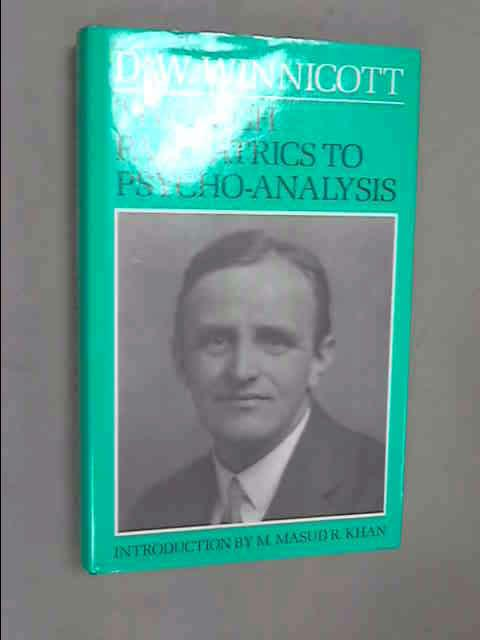 Through Paediatrics to Psychoanalysis (International Psycho-Analysis Library), Winnicott, D. W.