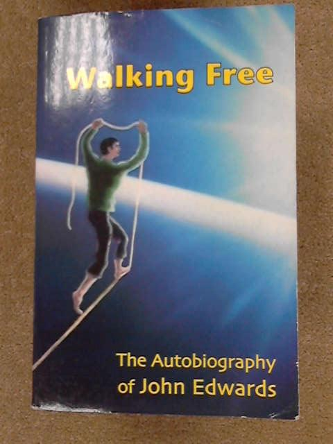 Walking Free: The Autobiography of John Edwards, Edwards, John