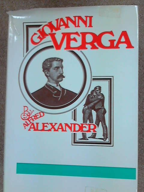 Giovanni Verga: A Great Writer and His World, Alexander, Alfred