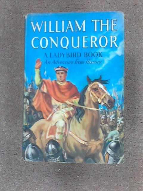 William the Conqueror (Adventure from History), Peach, L.Du Garde