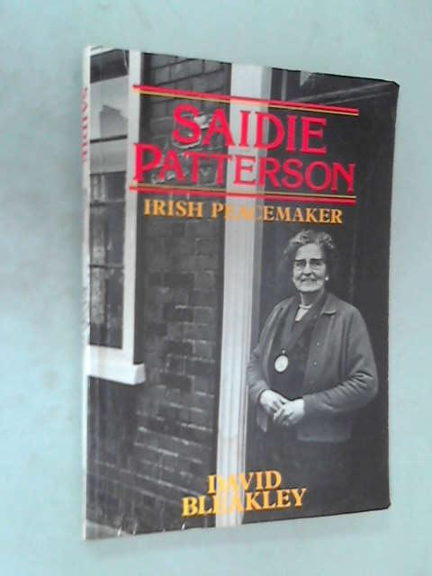 Saidie Patterson: Irish Peacemaker, David Bleakley