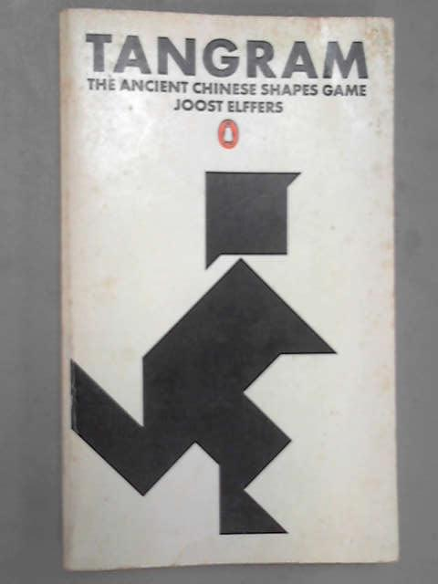 Tangram; The Ancient Chinese Shapes Games, Elffers, Joost