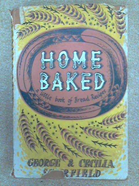 Home Baked: Little Book of Bread Recipes, Scurfield, George
