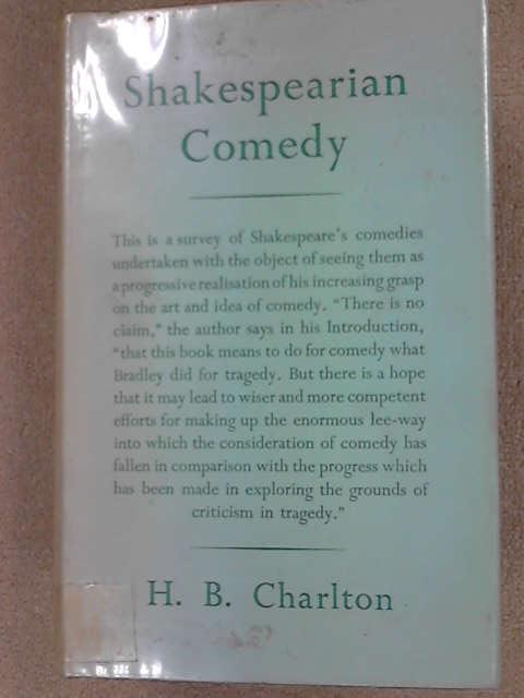 Shakespearian Comedy, (Shakespeare, William) Charlton, H. B.