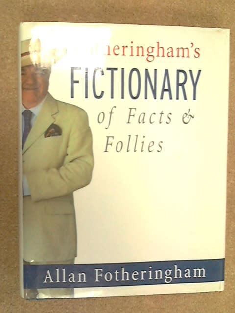 Fotheringham's Fictionary of Facts and Follies, Fotheringham, Allan