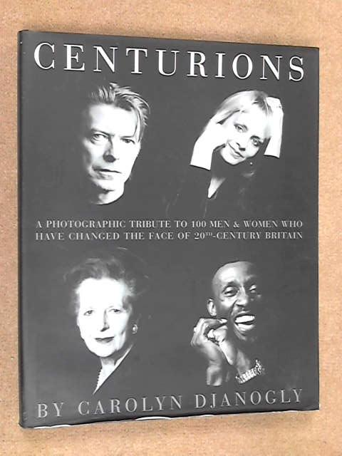 Centurions: The Architects of an Era, Carolyn Djanogly
