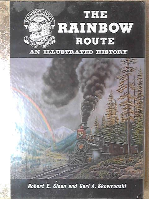 The Rainbow Route, Robert E. Sloan