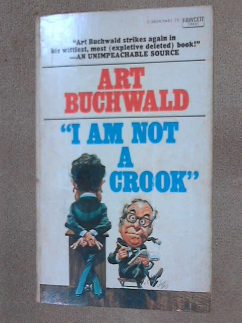 I Am Not a Crook, Buchwald, Art