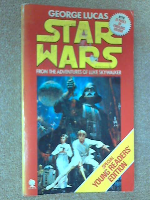 Star Wars, from the Adventures of Luke Skywalker, Lucas, George