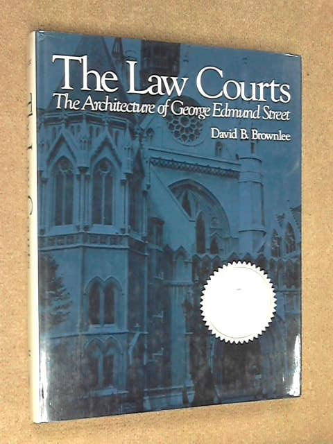 The Law Courts: Architecture of George Edmund Street, David B. Brownlee
