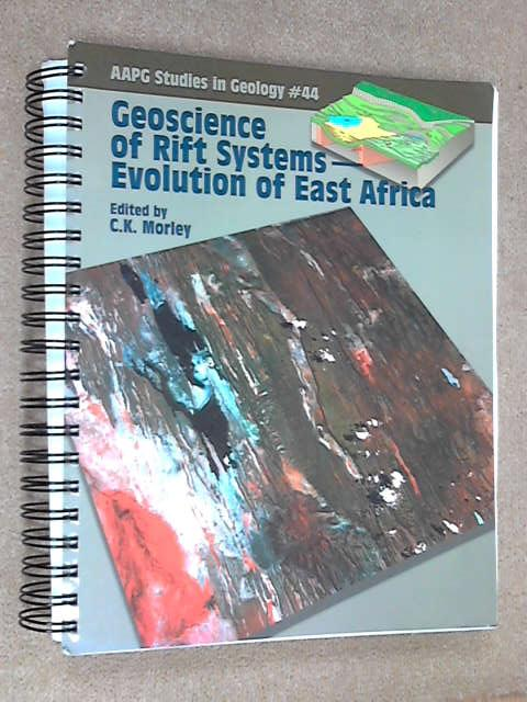 Geoscience of Rift Systems: Evolution of East Africa, C. K. Morley