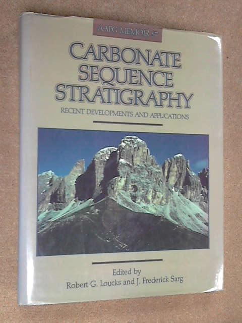Carbonate Sequence Stratigraphy: Recent Developments and Applications (AAPG Memoirs), Various Authors