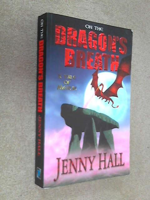 On the Dragon's Breath: .. A Tale of Merlin SIGNED, Jenny Hall