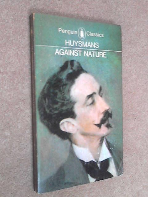 Against Nature, Huysmans, J. K.