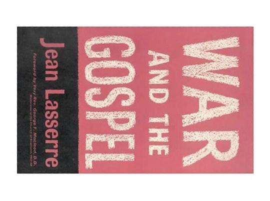 War and the Gospel, Lasserre, Jean