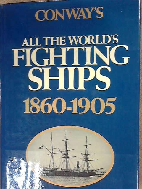 Conway's All the World's Fighting Ships, 1860-1905, Conway Maritime Editors