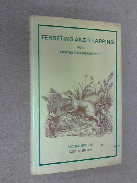 Ferreting and Trapping for Amateur Gamekeepers, Guy N. Smith