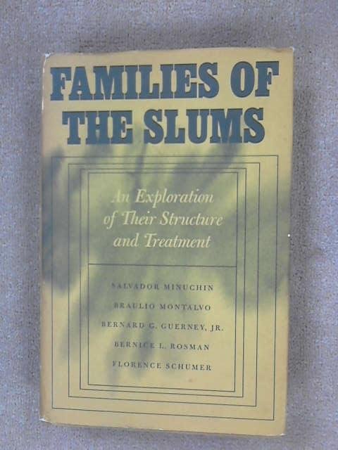 Families of the Slums: Exploration of Their Structure Treatment, Minuchin, Salvador