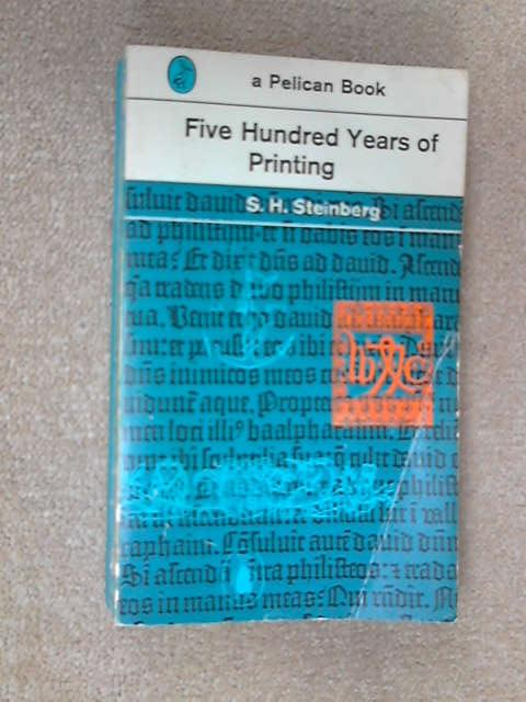 Five Hundred Years of Printing, S. H. Steinberg