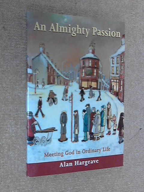 An Almighty Passion, Alan Hargrave