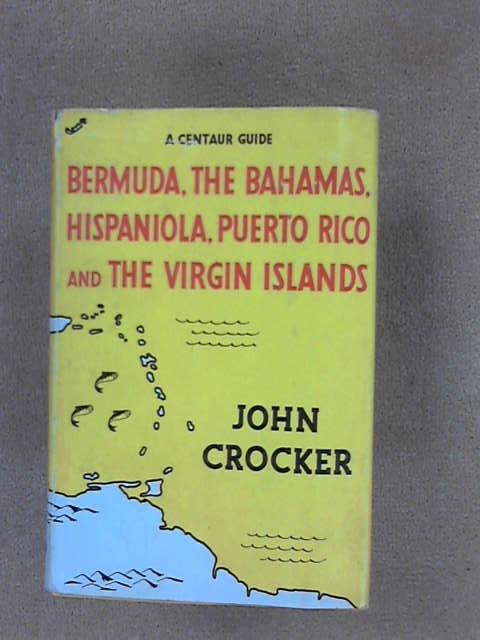 Centaur Guide to Bermuda, Bahamas Hispanola Puerto Rico and the Virgin Islands, Crocker, John