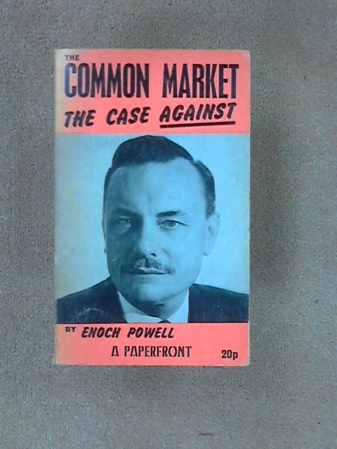 The Common Market: The Case Against (Paperfronts), Powell, J.Enoch