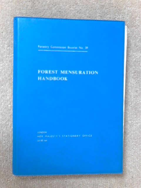 Forest Mensuration Handbook (Forestry Commission Booklet no. 39), G. J. Hamilton