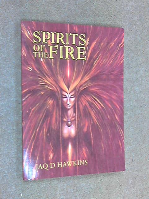 Spirits of the Fire (Spirits of the Elements), Jaq D. Hawkins