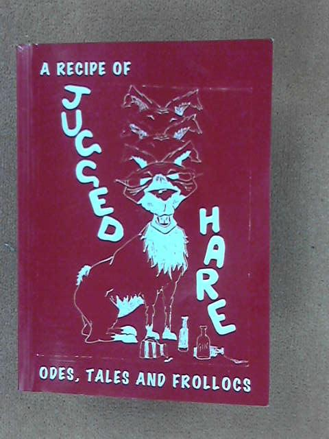 Jugged Hare: A Recipe of Odes, Tales, and Frolocs, Jack Blude