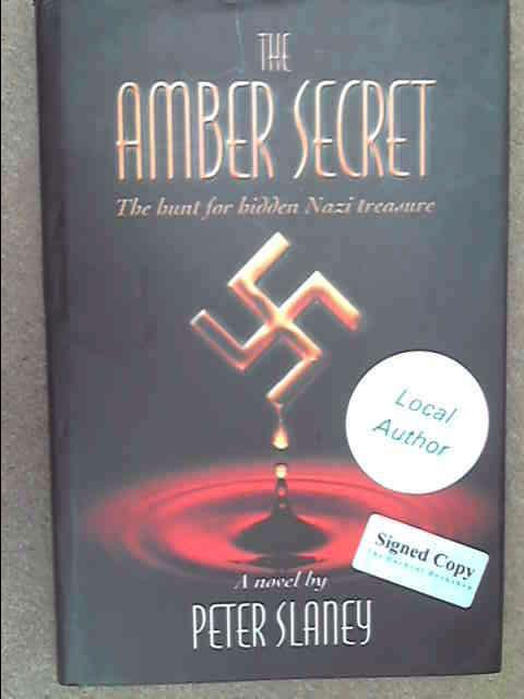 The Amber Secret: The Hunt for Hidden Nazi Treasure, Slaney, Peter