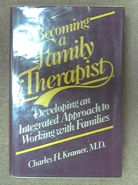 Becoming a Family Therapist, Charles H. Kramer