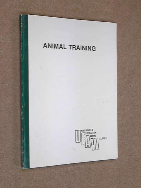 Animal Training: A Review and Commentary on Current Practice - Symposium Proceedings, Various