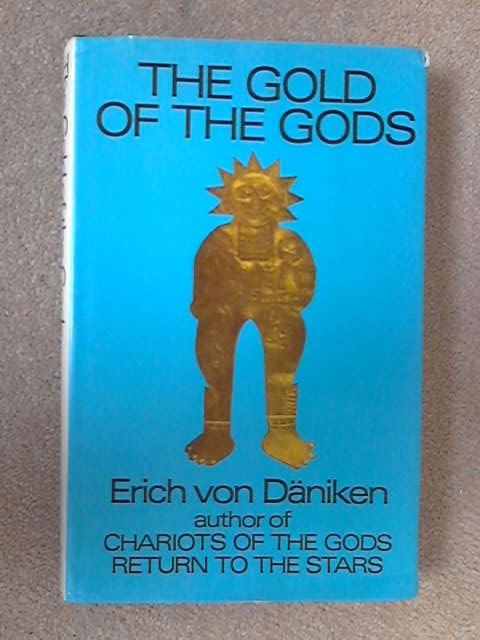 Gold of the Gods, Erich Von Daniken