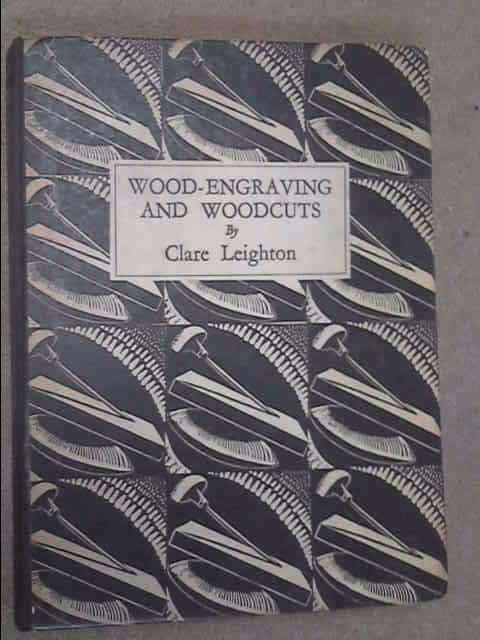 Wood-Engraving and Woodcuts (How to Do it Series No. 2), Clare Leighton