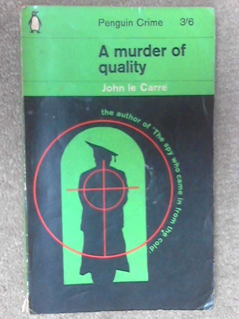 A Murder of Quality, Le Carre, John