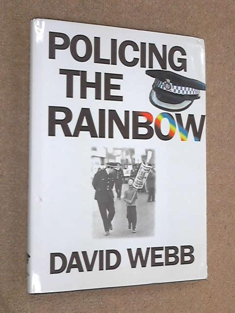 Policing the Rainbow, David Webb