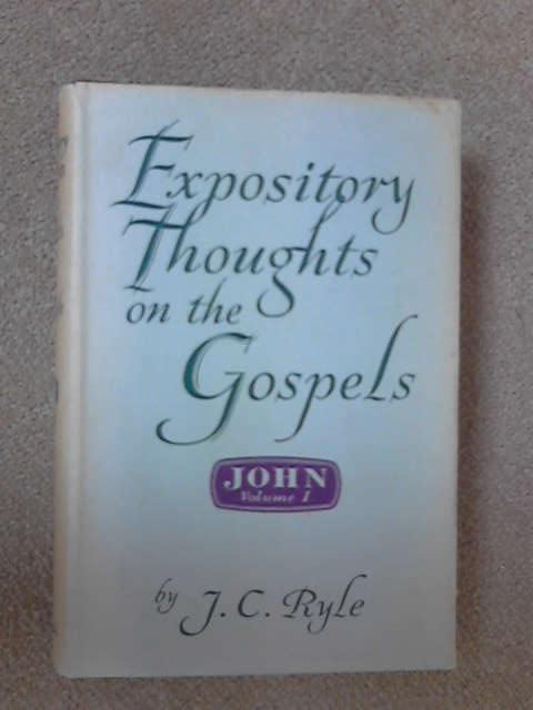 Expository Thoughts on the Gospels: Vol. I, J. C. Ryle