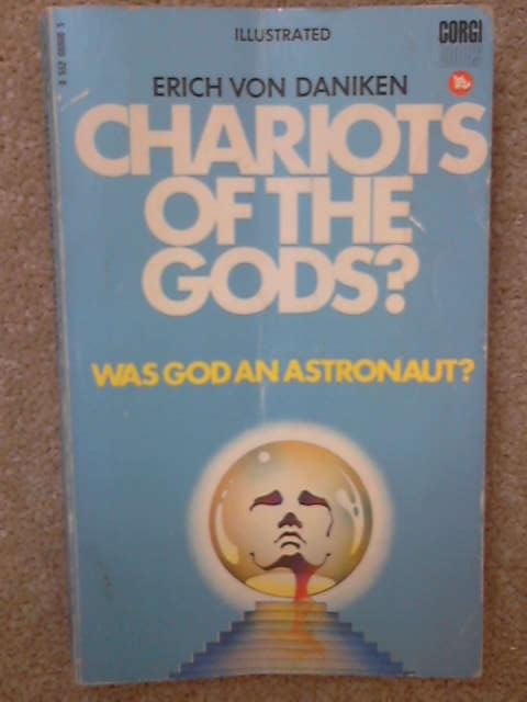 Chariots of the Gods? Unsolved Mysteries of the Past, Erich Von Daniken