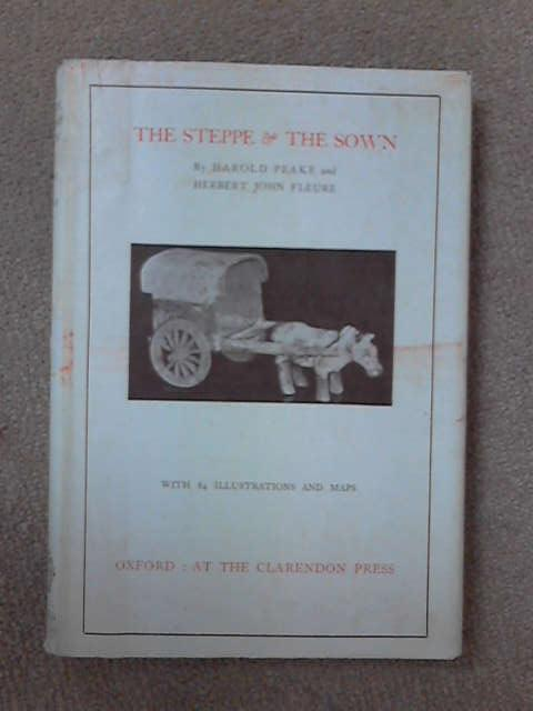 Steppe and the Sown, H. J. Fleure
