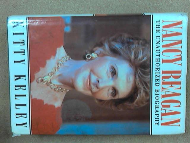 Nancy Reagan: The Unauthorised Biography, Kitty Kelley