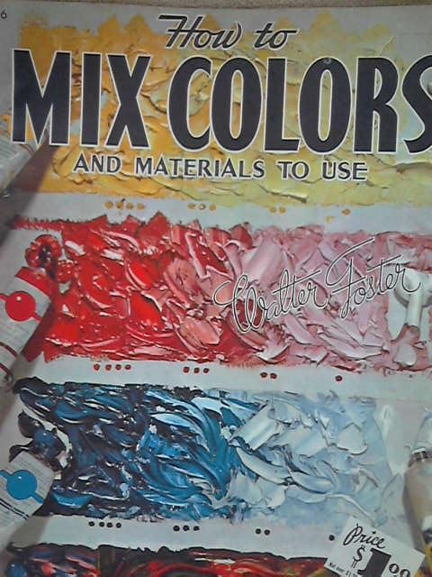 Mixing Colours and Materials to Use (How to Draw & Paint) (How to Draw and Paint), Foster, Walter