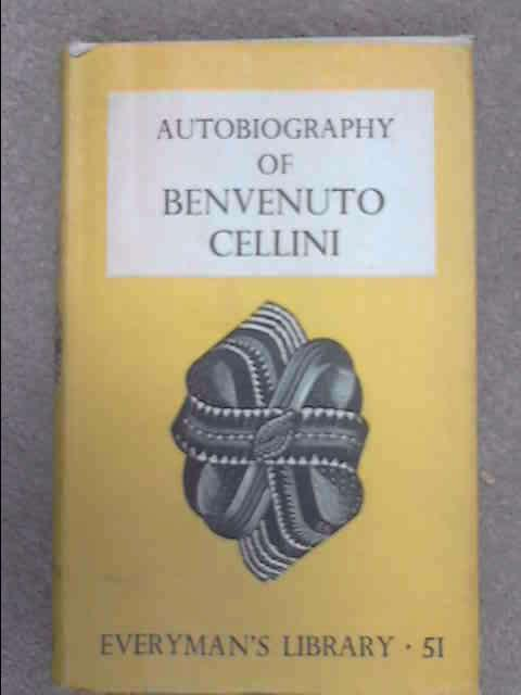 Autobiography of Benvenuto Cellini (Everyman's Library No. 51), Benvenuto Cellini