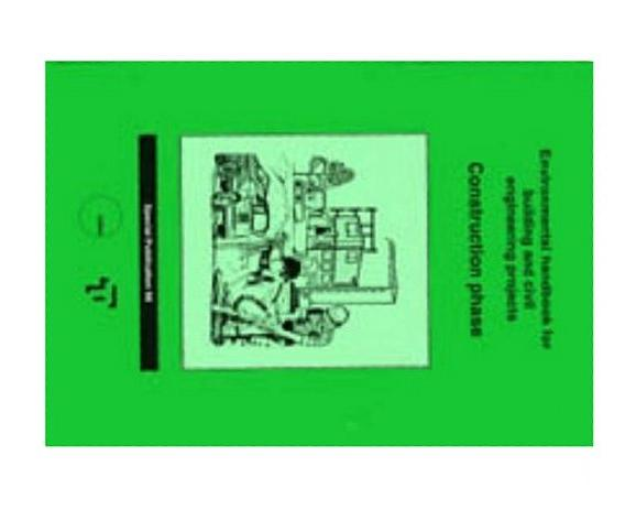 The Environmental Handbooks for Building and Civil Engineering: Vol 2. Construction Phase: Construction Phase v. 2, Construction Industry Research & Information Assoc
