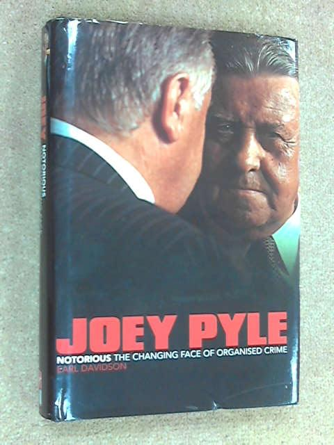Joey Pyle: Notorious - The Changing Face of Organised Crime, Earl Davidson