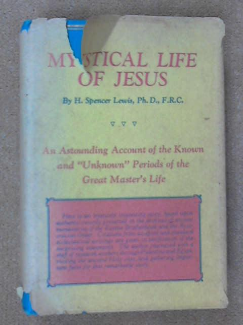 Mystical Life of Jesus, H. Spencer Lewis