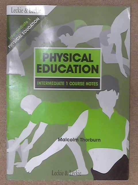 Intermediate 1 Physical Education Course Notes, Malcolm Thorburn