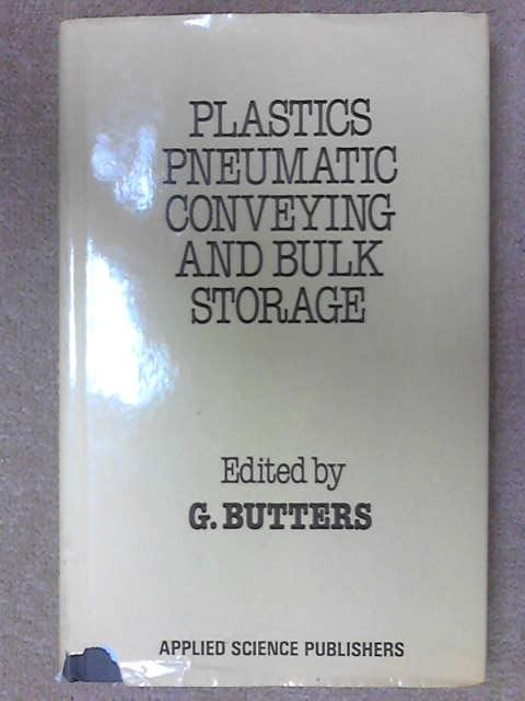 Plastics Pneumatic Conveying and Bulk Storage, G. Butters [ed]